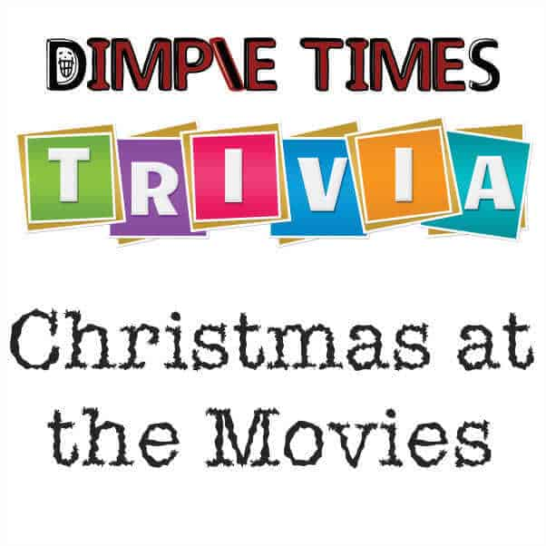 Christmas at the Movies Dimple Times Trivia