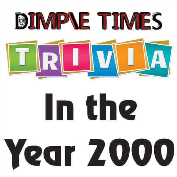 In the Year 2000 Dimple Times Trivia