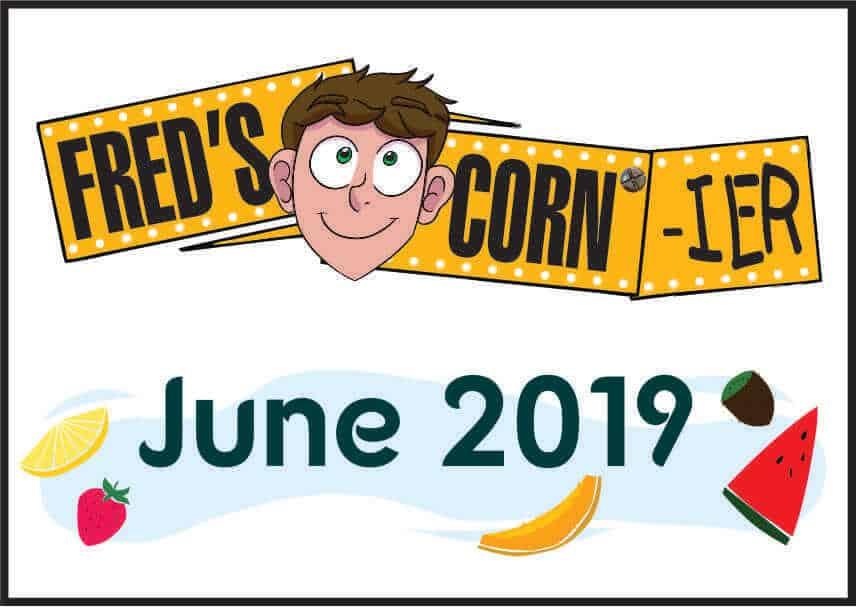 Fred's Corn-ier – June 2019