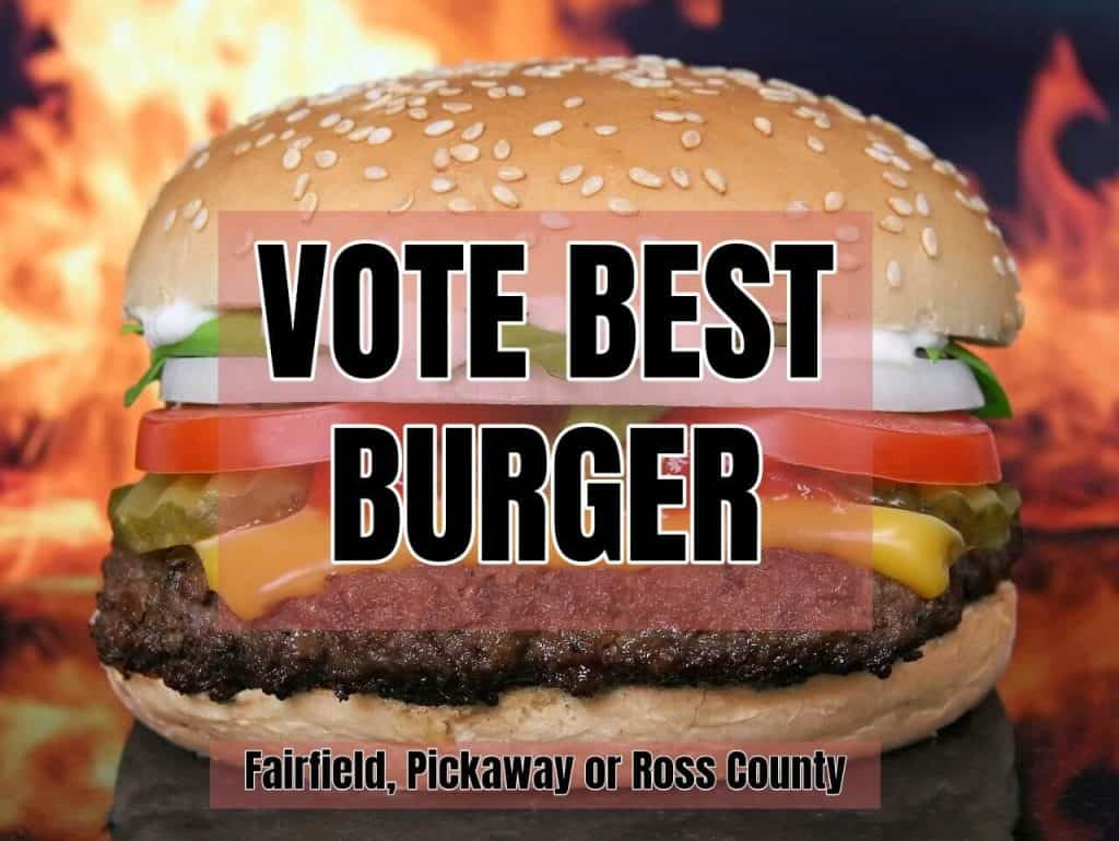 Who has the best burger in Fairfield, Pickaway and Ross Counties?