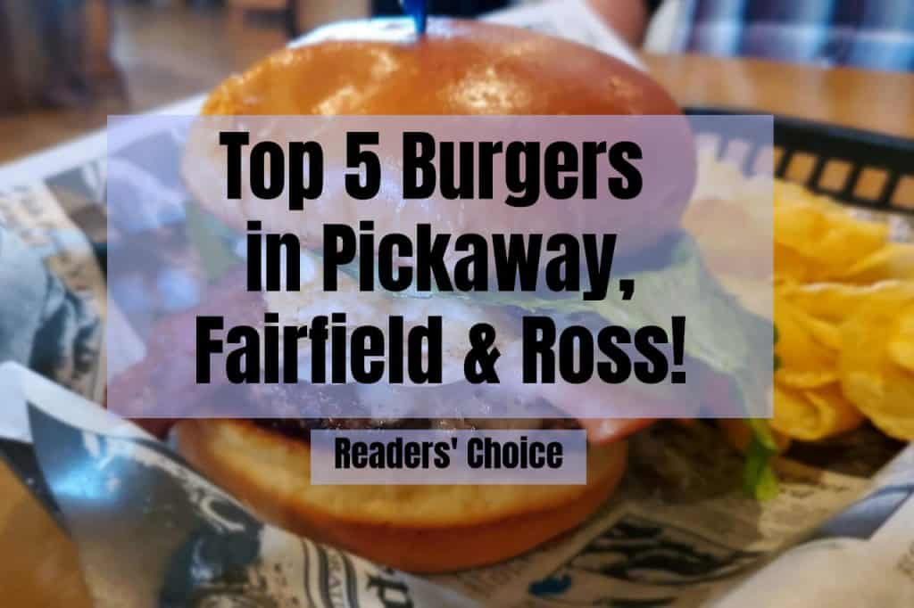 Top 5 Burgers in Pickaway, Fairfield & Ross