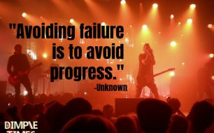 Avoiding failure is to avoid progress