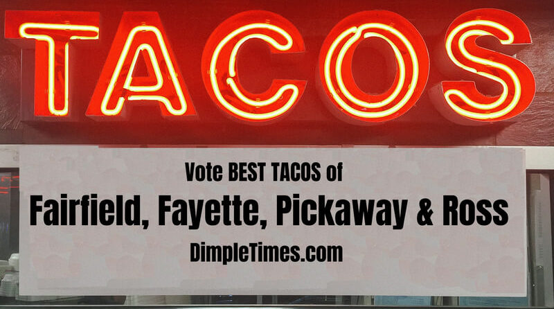 Who has the BEST TACOS in Fairfield, Fayette, Pickaway and Ross Counties?