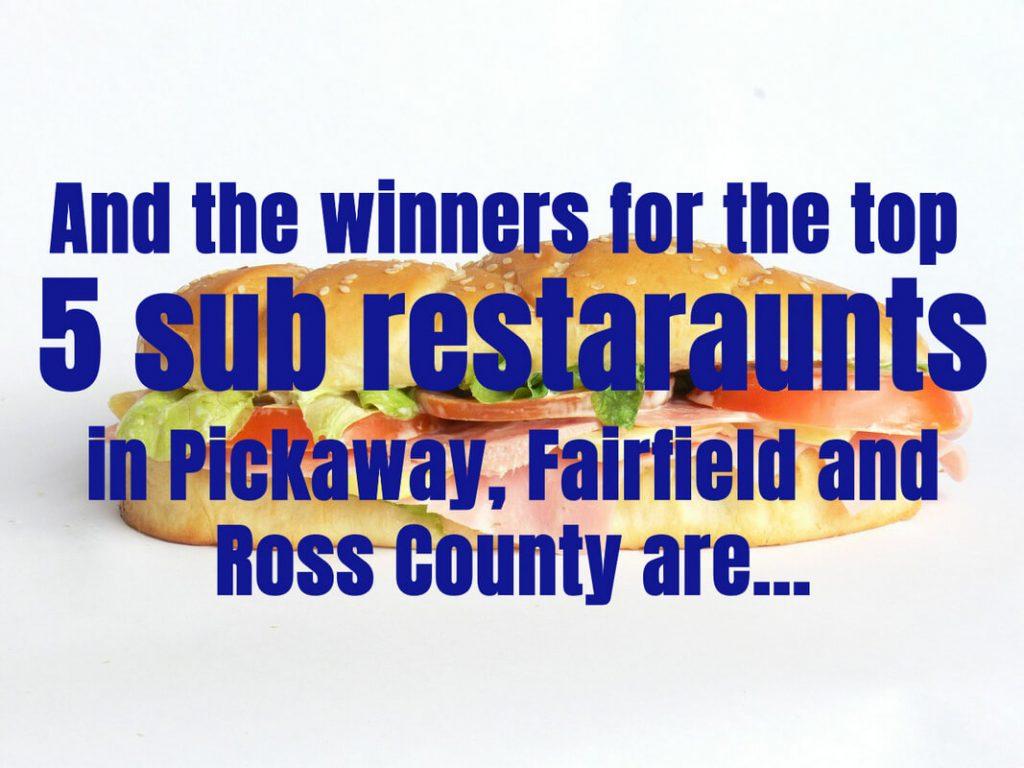 Top 5 sub restaraunts in Pickaway, Ross and Fairfield