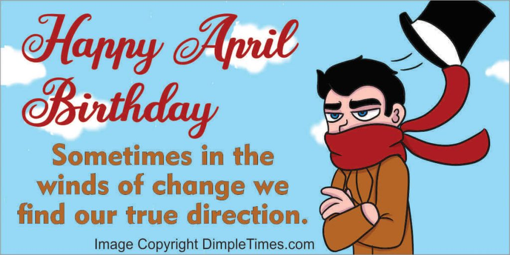 Happy April Birthday during these winds of change