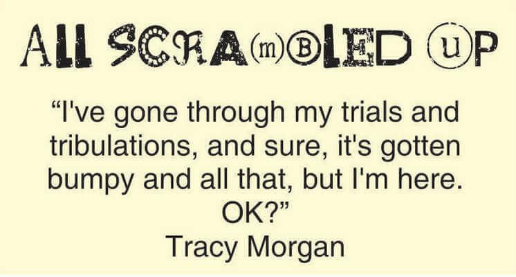 All Scrambled Up Tracy Morgan quote April 24 2020