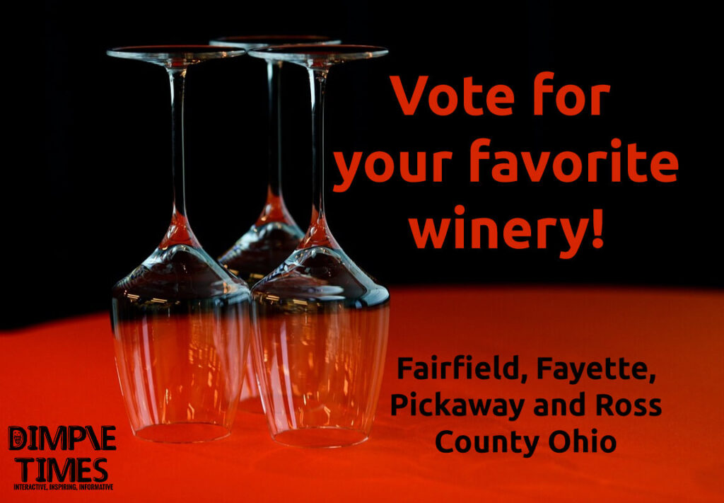 Vote your favorite Winery in Fairfield, Fayette, Pickaway and Ross County