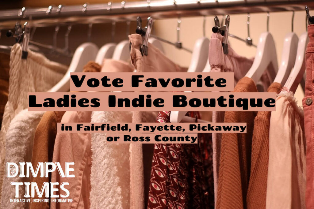 Vote Favorite Ladies Indie Boutique in Fairfield, Fayette, Pickaway or Ross County