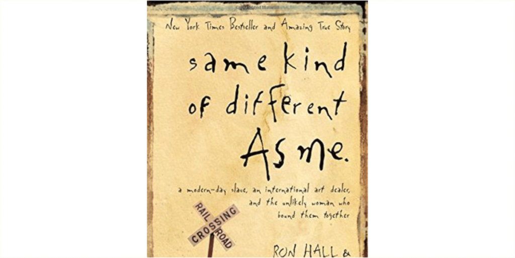 Same Kind of Different as Me by Ron Hall, Denver Moore and Lynn Vincent