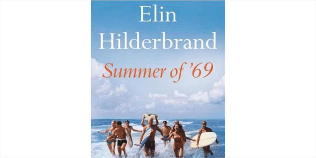 Summer of '69 by Elin Hilderbrand – Book Review