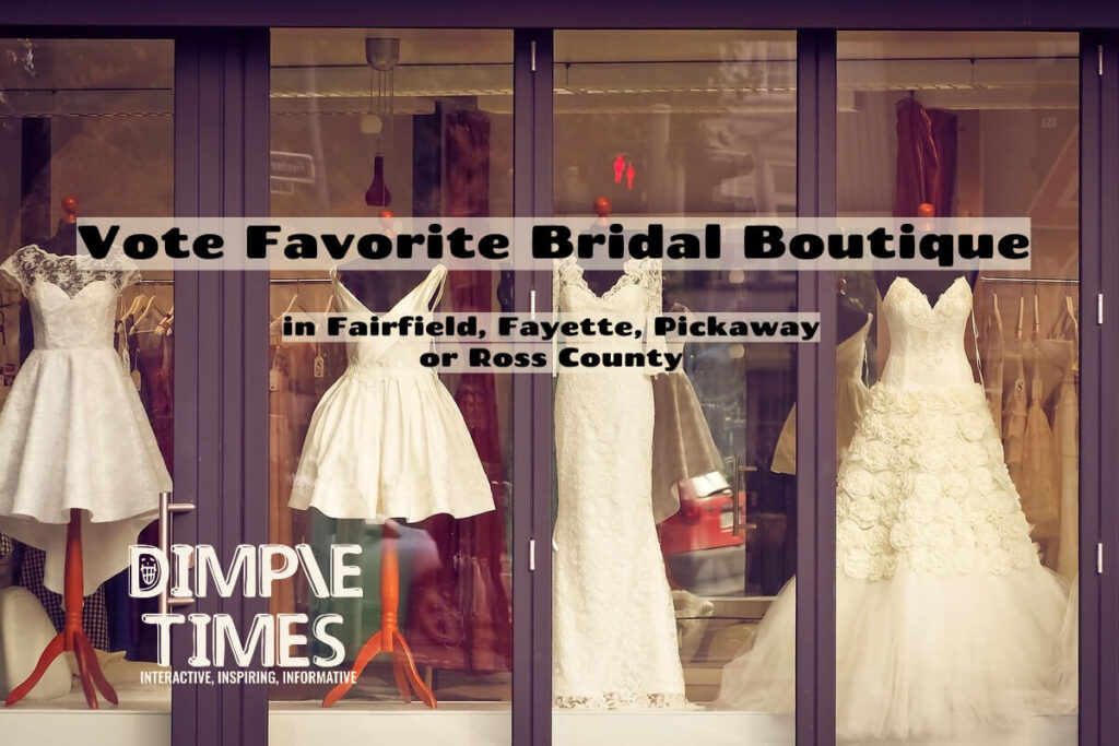 Vote Favorite Bridal Boutique in Fairfield, Fayette, Pickaway or Ross County
