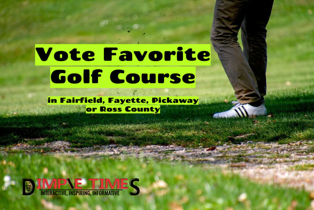Vote Favorite Golf Course in Fairfield, Fayette, Pickaway or Ross County