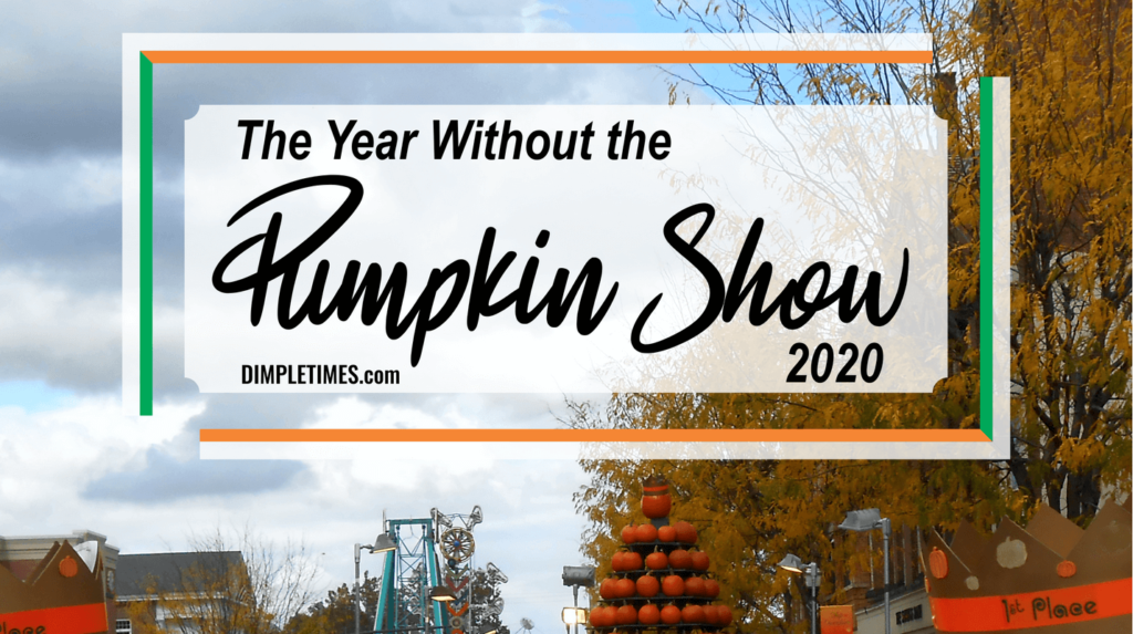 Not our first year without a Pumpkin Show