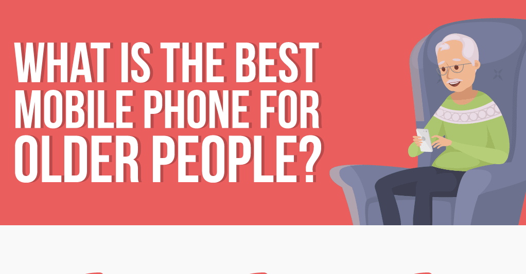 Best mobile phone for older people