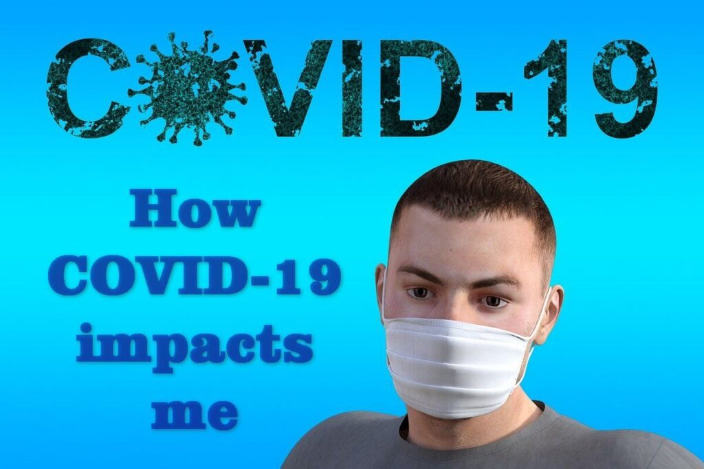 How COVID-19 impacts me