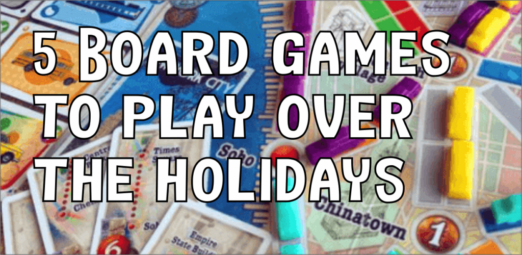 5 Board games to play over holidays