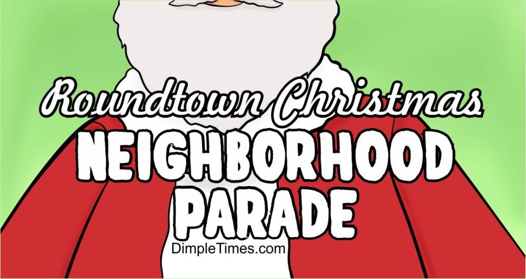Roundtown Christmas NEIGHBORHOOD Parade