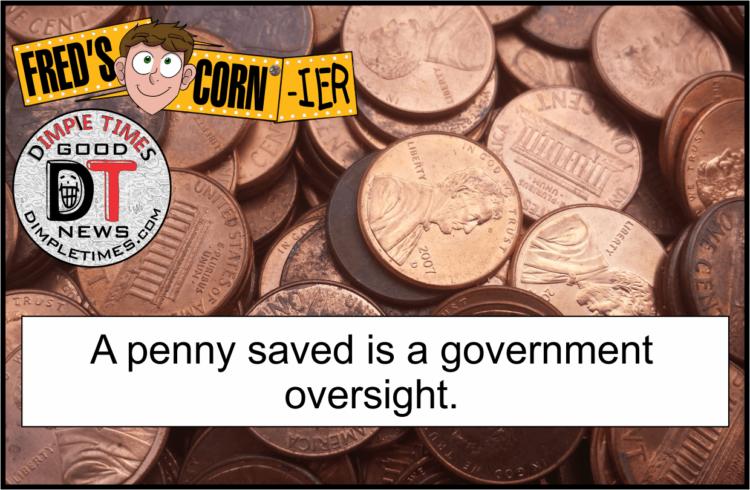 A penny saved - Freds Cornier