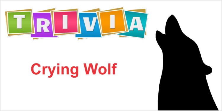 Trivia Time Crying Wolf
