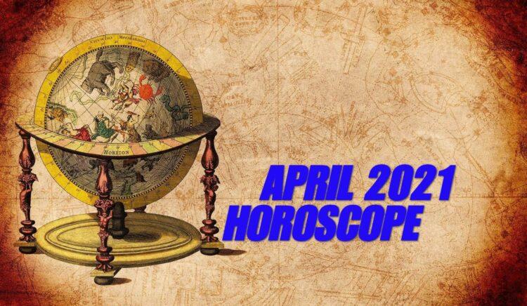 April 2021 Monthly Horoscope
